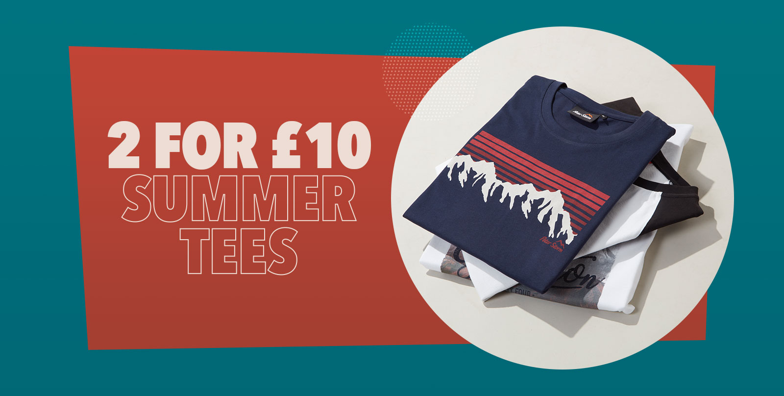 2 for £10 Summer Tees
