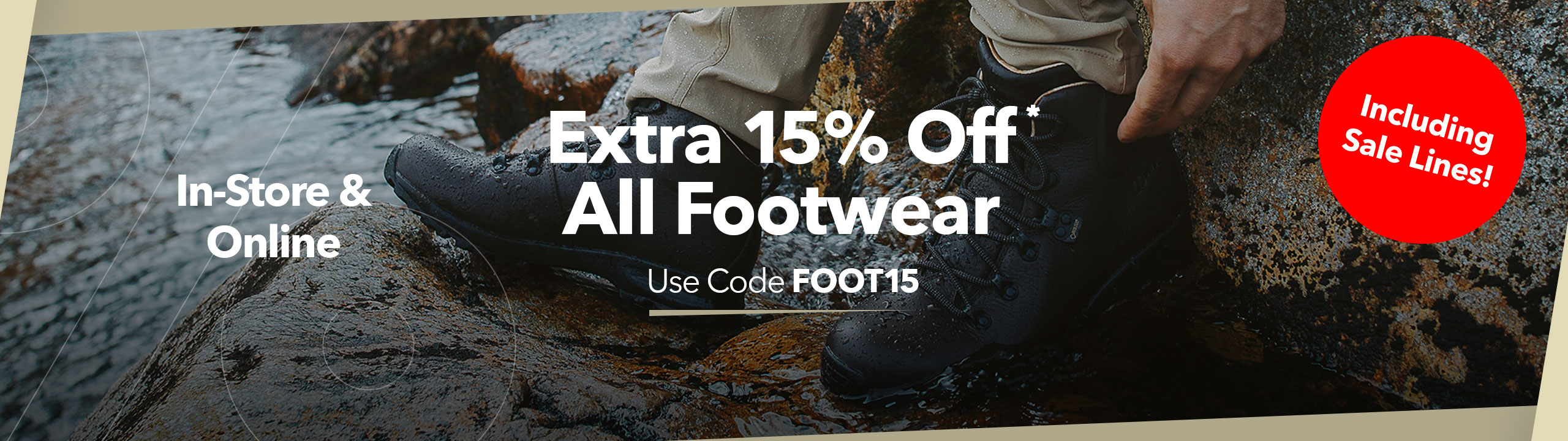 Extra 15% Off* Footwear Use Code FOOT15