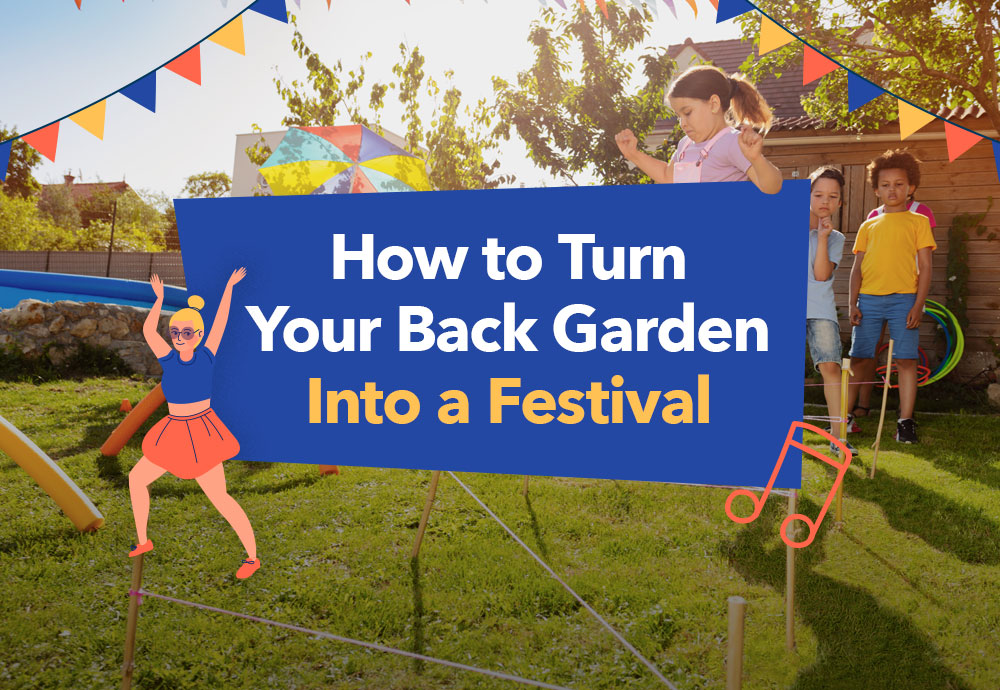 How To Turn Your Back Garden Into a Festival