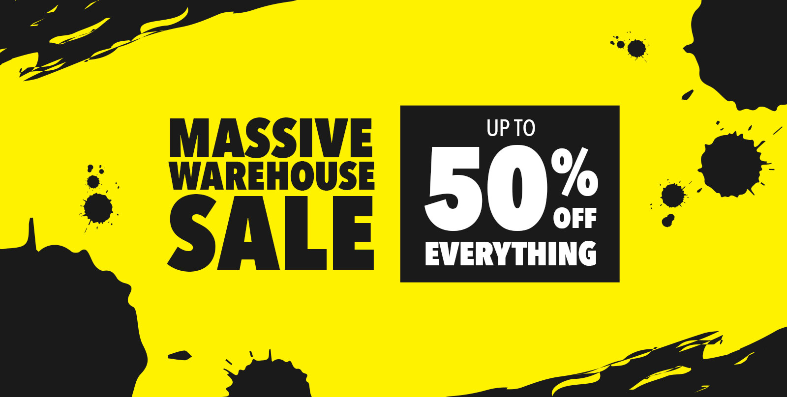 Warehouse Sale - Up To 50% Off Everything