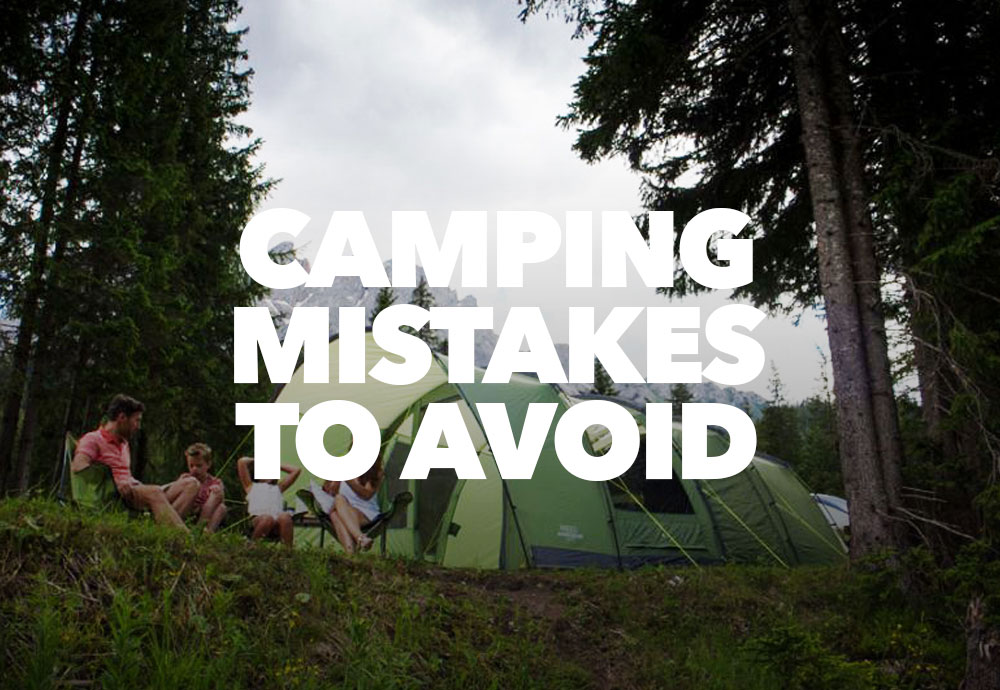 14 Camping Mistakes To Avoid