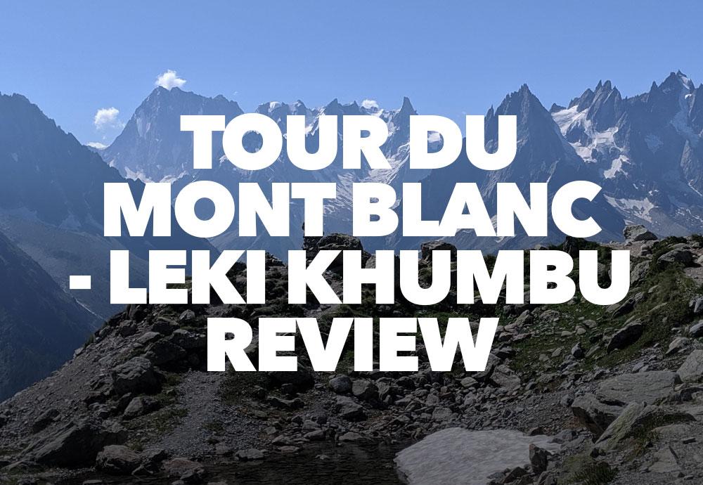 Tour Du Mont Blanc - Leki Khumbu Review