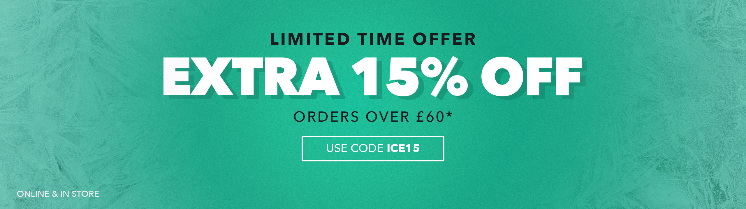 An Extra 15 Orders Over £60