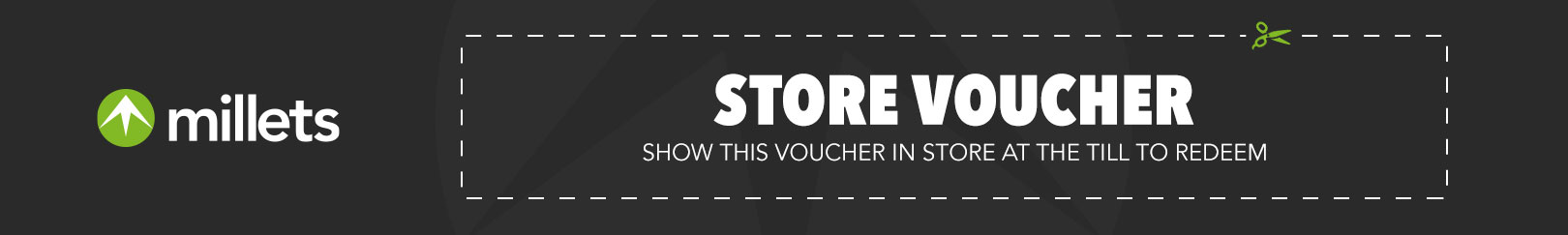 Millets | Store Voucher (Show this in store at the till to redeem)